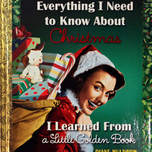 everythingneed_toknow_aboutchristmas_learnedfrom_littlegoldenbook